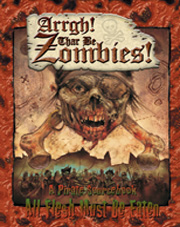 ARGH! Thar Be Zombies